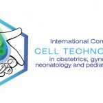 "International Conference ""Cell Technologies in Obstetrics, Gynecology, Neonatology and Pediatric Neurology"""